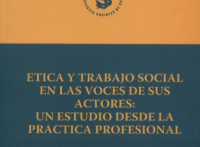 Aguayo y otros. Ética y Trabajo Social en las voces de sus actores