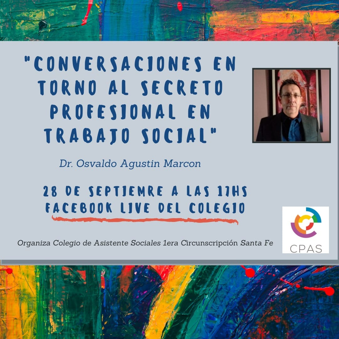 «Conversaciones en torno al secreto profesional en Trabajo Social» – Osvaldo Marcón